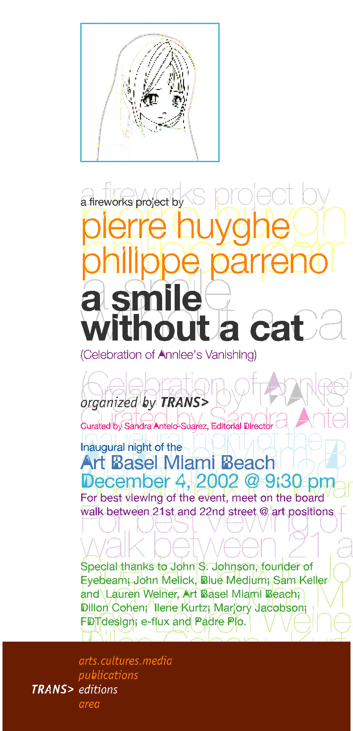Smile Without A Cat: A Celebration of Annlee's Vanishing.                           A fireworks project by Pierre Huyghe and Philippe Parreno